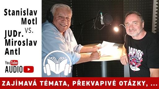 Rozhovor Stanislav Motl Miroslav Antl